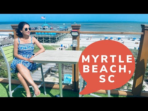 Myrtle Beach, South Carolina - Top Things To Do And Where To Eat
