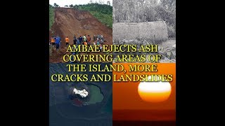 AMBAE EJECTS ASH COVERING AREAS OF THE ISLAND, MORE CRACKS AND LANDSLIDES