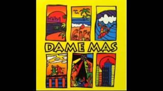 """Dame Más  """"ALEX DE LA NUEZ"""""""