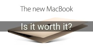 The new MacBook: is it worth it?
