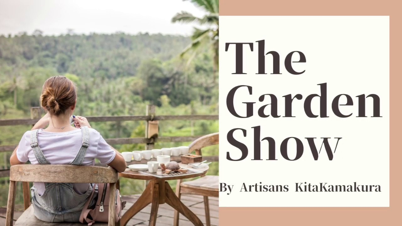 The Garden Show のVideo Clipが出来ました。
