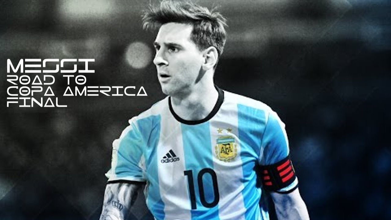 Lionel Messi | Road to COPA AMERICA final|ARGENTINA VS CHILE | [Promo] HD 60 FPS - YouTube