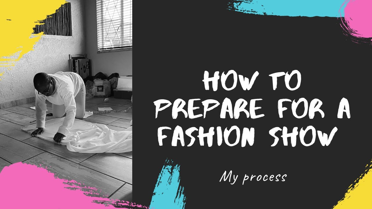 How To Prepare For A Fashion Show Zimbabwean Youtuber Fashion Designer Youtube