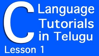 C Language Tutorials in Telugu - Lesson 1