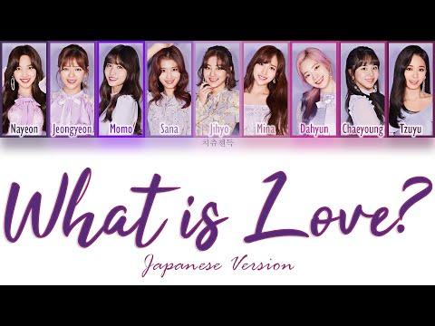 TWICE - What Is Love? Japanese Version Color Coded Lyrics   ENG, KAN, ROM