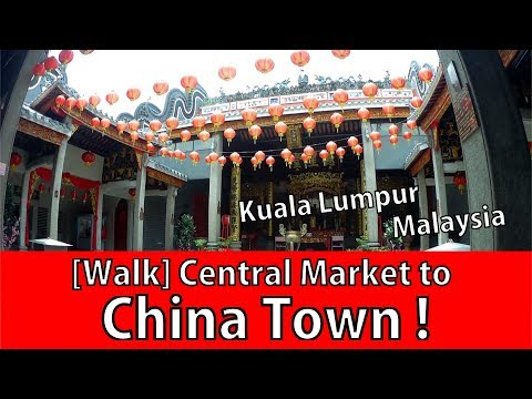 MALAYSIA Kuala Lumpur #10 [Walk] Central Market to China Town