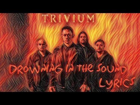 trivium drowning in the sound lyrics