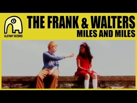THE FRANK & WALTERS - Miles And Miles [Official]