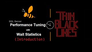 SQL Server Performance Tuning with Wait Statistics (Introduction)