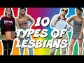 the 10 types of LESBIANS in high school/college