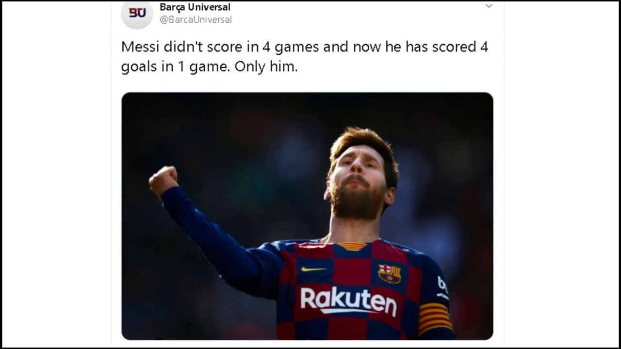 Twitter Reacts To Lionel Messi Scoring Four Goals Against Eibar Youtube