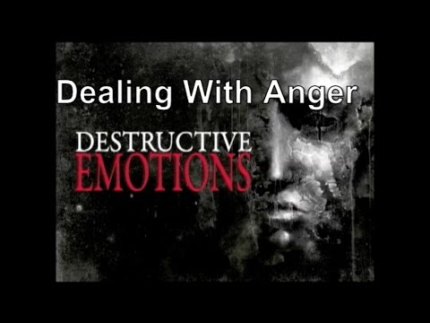Destructive Emotions - The Biblical Principles for Dealing With Anger
