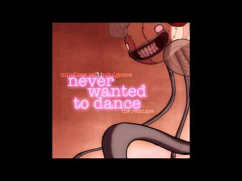 Mindless Self Indulgence - Never Wanted to Dance [The Birthday Massacre Pansy Mix]