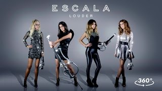 ESCALA - Louder (Official 360° Music Video)