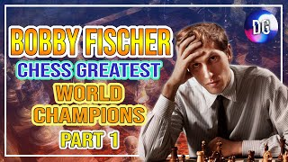 History Of Chess - Bobby Fischer, Greatest Chess Champions I Bobby Fischer Documentary (Part I)