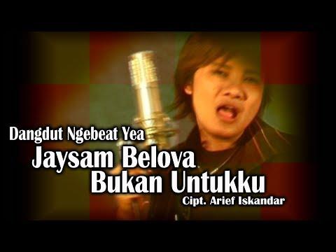 Jaysam Belova - Bukan Untukku (yuk ah joged yuk)