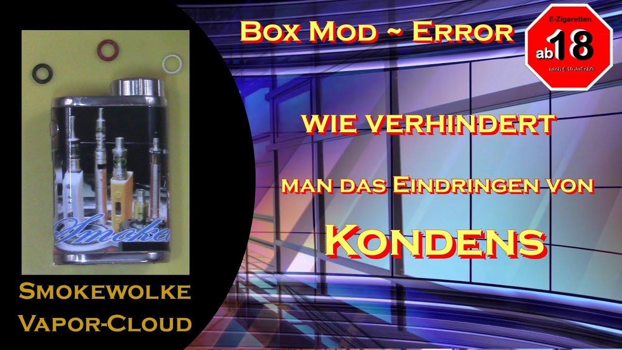 Box Mod - Eindringen von Liquid - Kondens verhindern - YouTube