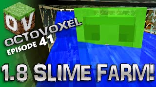 Minecraft 1.8 Slime Farm Design! - Let's Play Octovoxel S1E41