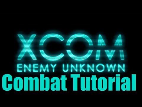 XCOM Enemy Unknown Combat Tutorial And Tactics  (XCOM)