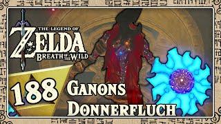 THE LEGEND OF ZELDA BREATH OF THE WILD Part 188: Ganons Donnerfluch