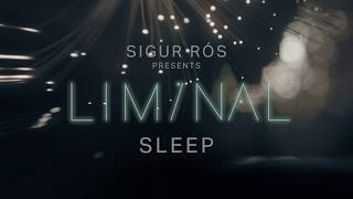 sigur rós presents liminal sleep: sleep 2