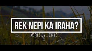 Download Video REK NEPI KA IRAHA? - Lain Puisi Sunda MP3 3GP MP4