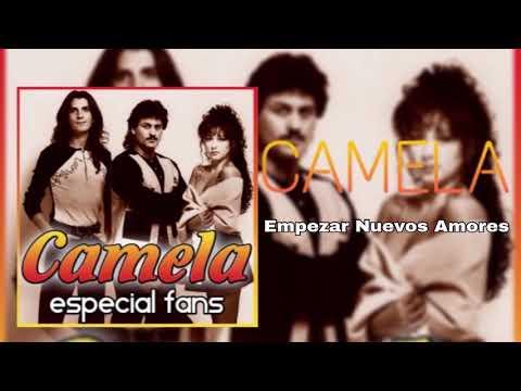 Camela - Empezar Nuevos Amores