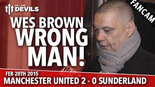 Wes Brown: Wrong Man!   Manchester United 2 Sunderland 0   FANCAM
