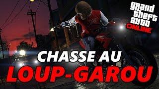 ALLONS TUER LE LOUP-GAROU - GTA 5 ONLINE