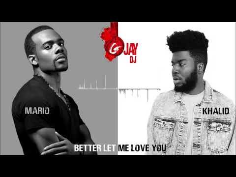 Khalid & Mario - Better X Let Me Love You (G-Jay DJ Bachata Remix)