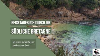 Bretagne - Kulinarisch auf den Spuren von Kommissar Dupin (Vlog)