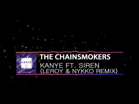 [Progressive House] The Chainsmokers - Kanye Feat. Siren (Leroy & Nykko Remix)