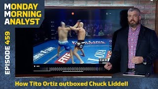 How Tito Ortiz Outboxed Chuck Liddell In Trilogy Fight | Monday Morning Analyst #459
