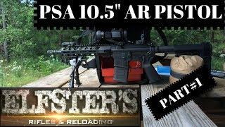 "PSA PALMETTO STATE ARMORY AR PISTOL 10.5"" SBA3 REVIEW PART1"
