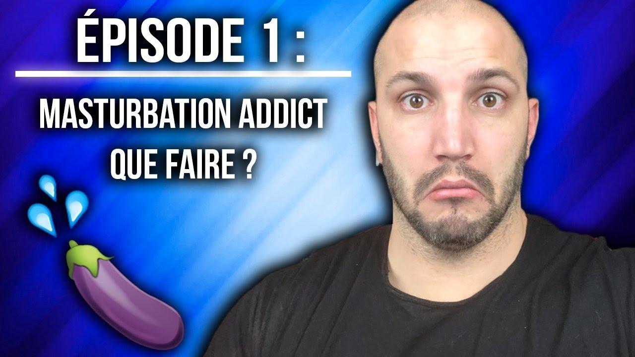 #KLGF : JE SUIS MASTURBATION ADDICT... QUE FAIRE ?