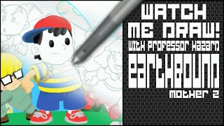 Watch Me Draw! #5: EarthBound