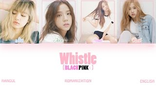 Han|rom|eng  Blackpink - Whistle  휘파람   Color Coded Lyrics