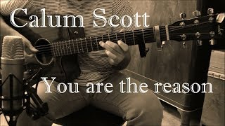 Video Calum Scott - You are the reason - Fingerstyle Guitar Cover (Free Tabs) download MP3, 3GP, MP4, WEBM, AVI, FLV Juli 2018