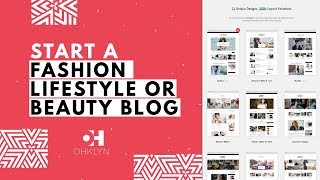 How to Start a Fashion Blog, Beauty Blog, or Lifestyle Blog 2019 | WordPress Tutorial
