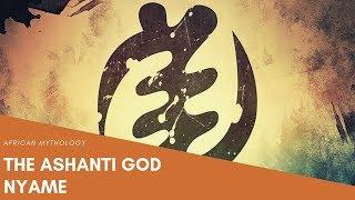 The Myths of the Ashanti god Nyame