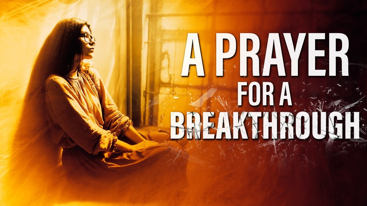 A Powerful Prayer For A Breakthrough
