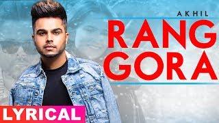 Rang Gora | Lyrical Video | AKHIL | BOB | Latest Punjabi Song 2019 | Speed Records
