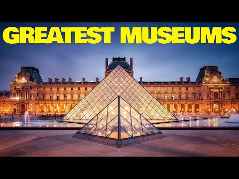Top 10 Best and Must-see Greatest Museums in the World