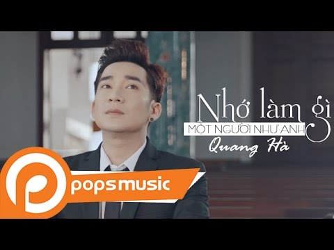 Nhớ Làm Gì Một Người Như Anh | MV 4K | Quang Hà, Ngân 98, Huỳnh Như