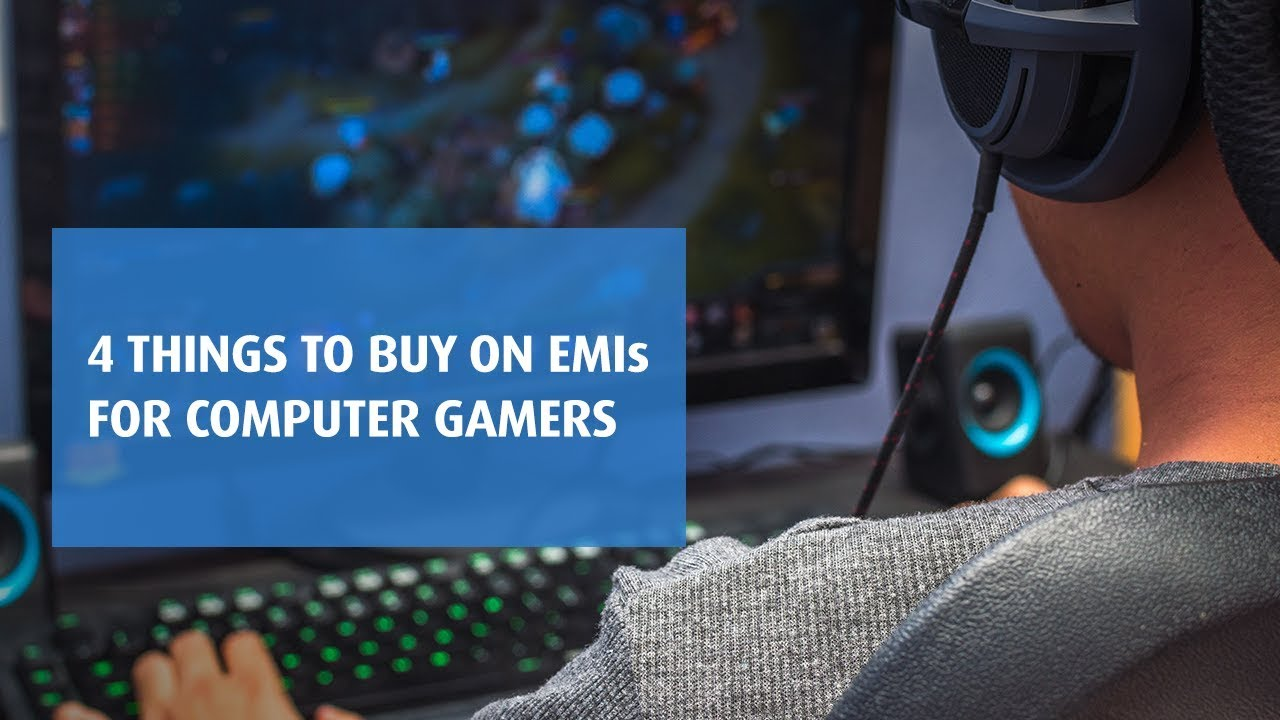 4 things to buy for computer gamers   #JustEMI