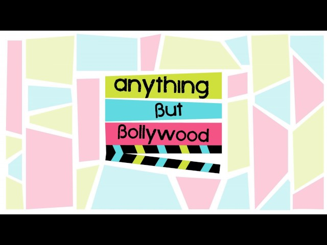 Anything But Bollywood Ep.00: Introducing Anything But Bollywood