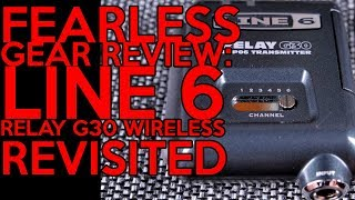 Fearless Gear Review : Line 6 Relay G30 Wireless REVISITED