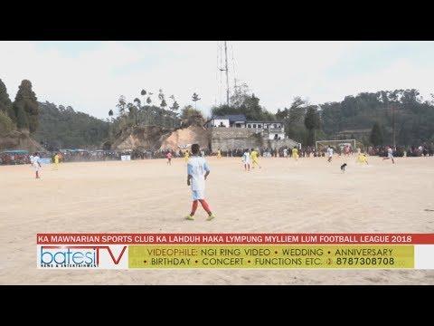 KA MAWNARIAN SPORTS CLUB KA LAHDUH HAKA LYMPUNG MYLLIEM LUM FOOTBALL LEAGUE 2018