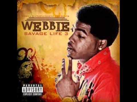 Webbie Savage Life 3  Trilla than a bitch