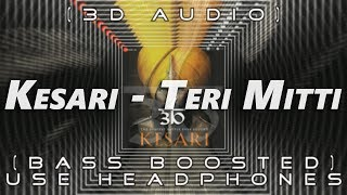 Download lagu Teri Mitti | 3D Audio | Bass Boosted | Kesari | Virtual 3d Audio | Teen D Network